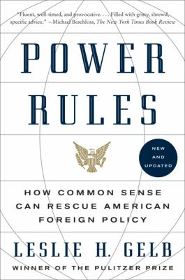 Power Rules: How Common Sense Can Rescue American Foreign Policy 9780061714566