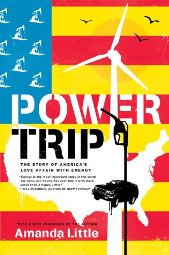 Power Trip: The Story of America's Love Affair with Energy 9780061353260
