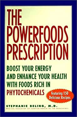 Powerfoods: Good Food, Good Health with Phytochemicals, Nature's Own Energy Boosters; Featuring 140 Delicious Recipes by Executive