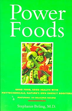 Powerfoods: Good Food, Good Health with Phytochemicals, Nature's Own Energy Boosters