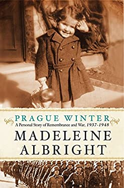 Prague Winter: A Personal Story of Remembrance and War, 1937-1948 9780062030313