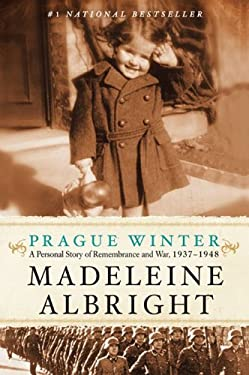 Prague Winter: A Personal Story of Remembrance and War, 1937-1948 9780062030344