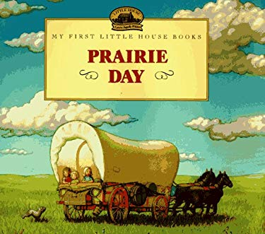 Prairie Day: Adapted from the Little House Books by Laura Ingalls Wilder
