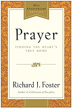 Prayer - 10th Anniversary Edition: Finding the Heart's True Home 9780060533793