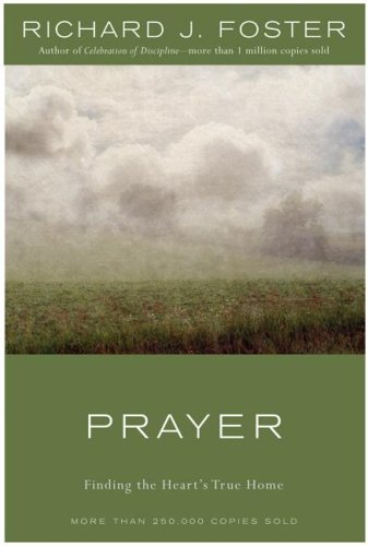 Prayer - 10th Anniversary Edition: Finding the Heart's True Home 9780060628468