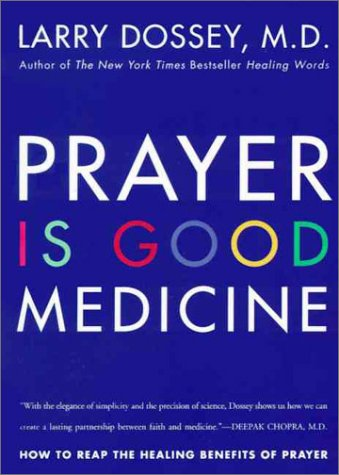 Prayer Is Good Medicine: How to Reap the Healing Benefits of Prayer 9780062514240