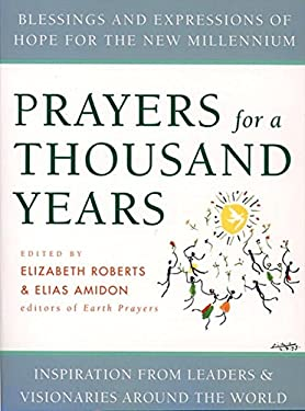 Prayers for a Thousand Years: Blessings and Expressions of Hope for the New Millennium 9780060668754