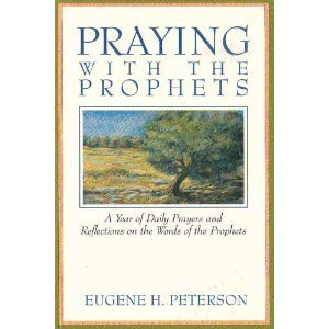 Praying with the Prophets: A Year of Daily Prayers and Reflections on the Words and Actions of the Prophets