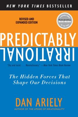 Predictably Irrational: The Hidden Forces That Shape Our Decisions 9780061353246