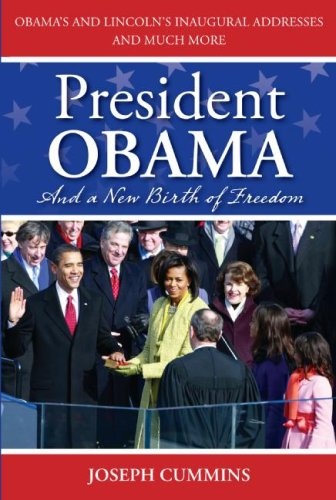 President Obama and a New Birth of Freedom: Obama's and Lincoln's Inaugural Addresses and Much More