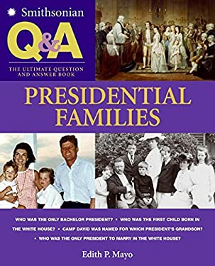 Presidential Families: The Ultimate Question and Answer Book