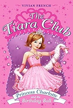 Princess Charlotte and the Birthday Ball 9780061124310