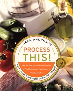 Process This: New Recipes for the New Generation of Food Processors + Dozens of Time-Saving Tips 9780060748296
