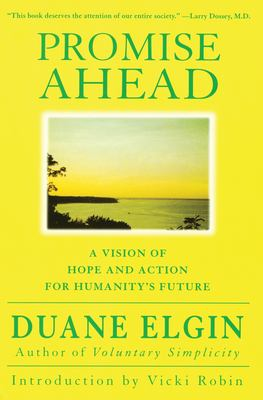 Promise Ahead: A Vision of Hope and Action for Humanity's Future 9780060934996