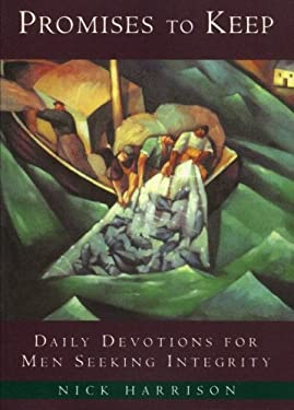 Promises to Keep: Daily Devotions for Men of Integrity