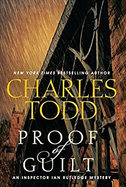 Proof of Guilt: An Inspector Ian Rutledge Mystery 9780062015686