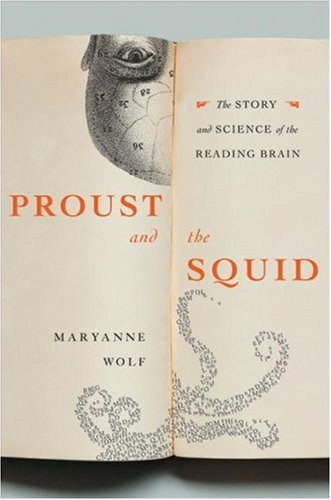 Proust and the Squid: The Story and Science of the Reading Brain 9780060186395