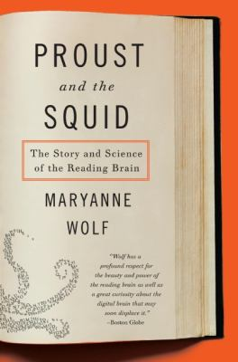 Proust and the Squid: The Story and Science of the Reading Brain 9780060933845