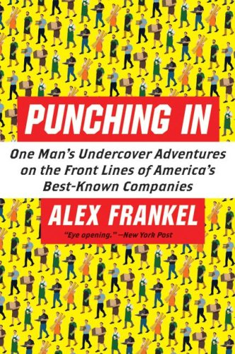 Punching in: One Man's Undercover Adventures on the Front Lines of America's Best-Known Companies