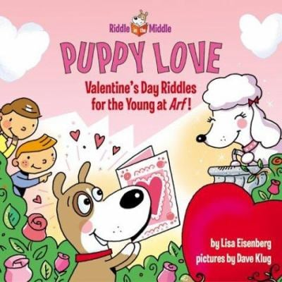 Puppy Love: Valentine's Day Riddles for the Young at Arf!