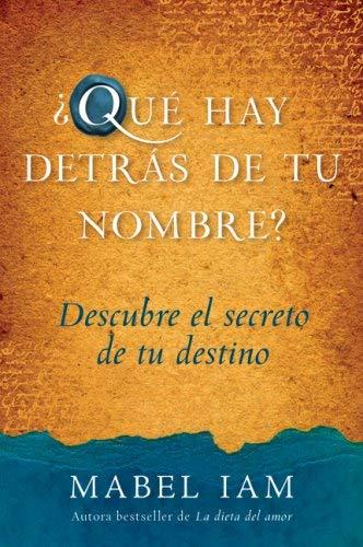 Que Hay Detras de Tu Nombre?: Descubre el Secreto de Tu Destino 9780061568503