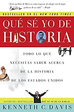 Que Se Yo de Historia: Todo Lo Que Necesitas Saber Acerca de La Historia de Estados Unidos 9780060820800