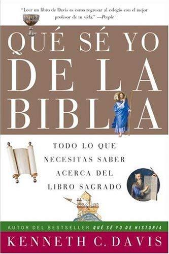Que Se Yo de La Biblia: Todo Lo Que Necesitas Saber Acerca del Libro Sagrado 9780060820794
