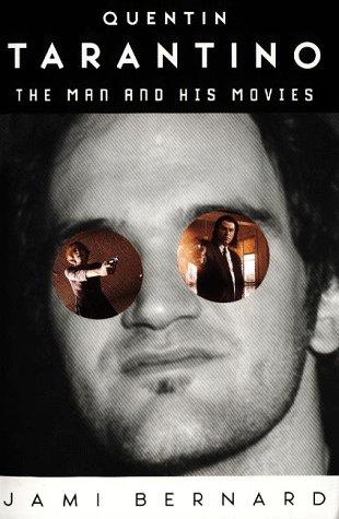 Quentin Tarantino: The Man and His Movies