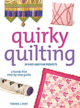 Quirky Quilting: 20 Easy and Fun Projects