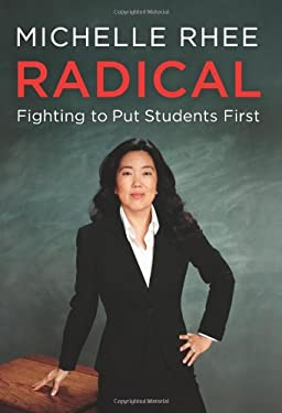 Radical: Fighting to Put Students First 9780062203984