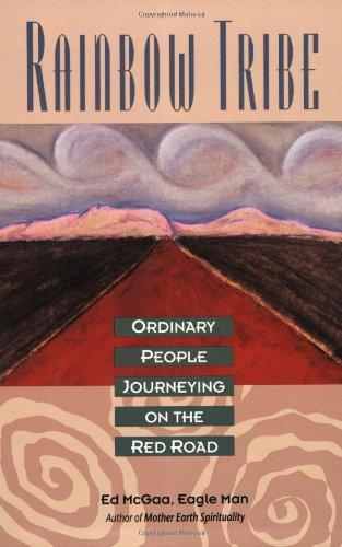 Rainbow Tribe: Ordinary People Journeying on the Red Road 9780062506115