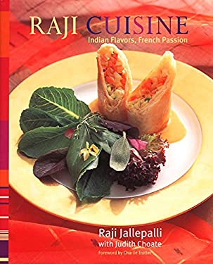 Raji Cuisine: Indian Flavors, French Passion 9780060192228