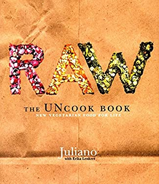 Raw: The Uncook Book: New Vegetarian Food for Life 9780060392628