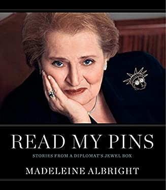 Read My Pins: Stories from a Diplomat's Jewel Box 9780060899189
