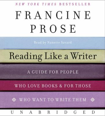Reading Like a Writer: A Guide for People Who Love Books and for Those Who Want to Write Them 9780061256561