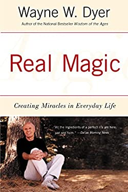 Real Magic: Creating Miracles in Everyday Life 9780060935825