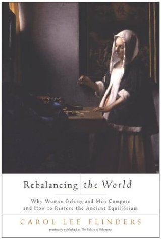Rebalancing the World: Why Women Belong and Men Compete and How to Restore the Ancient Equilibrium 9780062517371