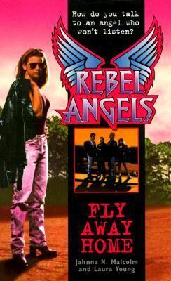 Rebel Angels: Fly Away Home
