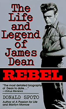 Rebel: The Life and Legend of James Dean