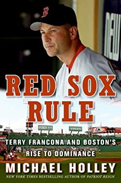Red Sox Rule: Terry Francona and Boston's Rise to Dominance 9780061458545