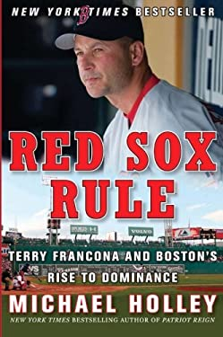 Red Sox Rule: Terry Francona and Boston's Rise to Dominance 9780061458552