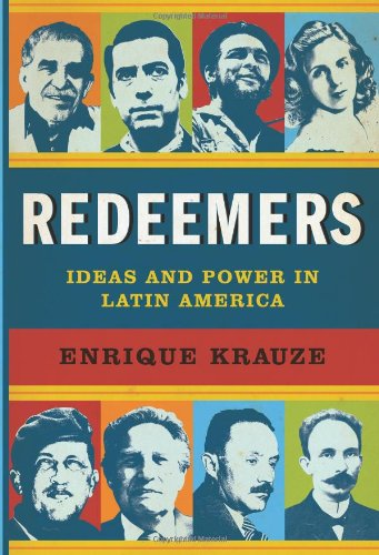Redeemers: Ideas and Power in Latin America 9780066214733
