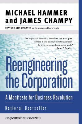 Reengineering the Corporation: A Manifesto for Business Revolution 9780060559533