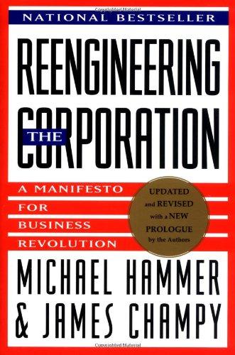 Reengineering the Corporation: Manifesto for Business Revolution