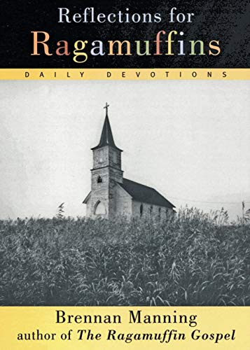 Reflections for Ragamuffins: Daily Devotions from the Writings of Brennan Manning 9780060654573