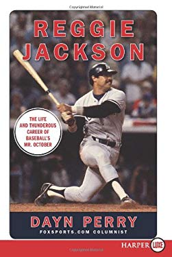 Reggie Jackson: The Life and Thunderous Career of Baseball's Mr. October 9780061945717