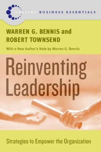 Reinventing Leadership: Strategies to Empower the Organization