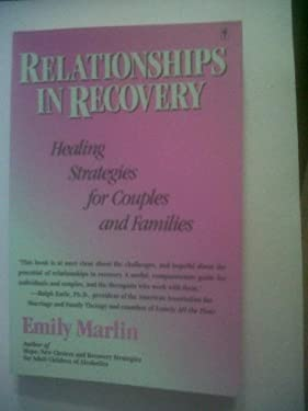 Relationships in Recovery: Healing Strategies for Couples and Families