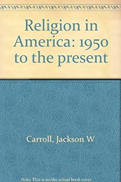 Religion in America, 1950 to the Present