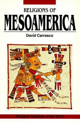 Religions of Mesoamerica: Cosmovision and Ceremonial Centers